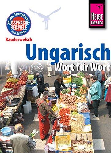 Reise Know-How Kauderwelsch Ungarisch - Wort für Wort: Kauderwelsch-Sprachführer Band 31: Kauderwelsch-Band 31