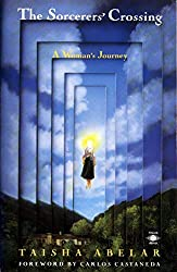 The Sorcerer's Crossing: A Woman's Journey (Compass): Taisha Abelar, Carlos Casteneda