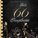 Feliz 66 Cumpleaños: Libro de Visitas I Elegante Encuadernación en Oro y Negro I Para 60 personas I ...