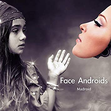Face Androids