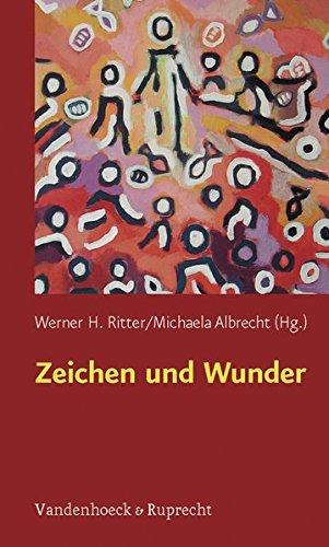 Zeichen und Wunder (Biblisch-theologische Schwerpunkte, Band 31)