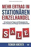 Mehr Ertrag im stationären Einzelhandel: 55 wirksame Tipps und Strategien