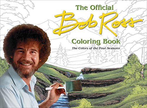 The Official Bob Ross Coloring Book: The Colors of the Four Seasons (UNIVERSE)