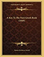 A Key To The First Greek Book (1849)