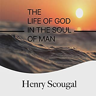 The Life of God in the Soul of Man                   By:                                                                                                                                 Henry Scougal                               Narrated by:                                                                                                                                 Charles Olsen                      Length: 2 hrs and 40 mins     26 ratings     Overall 4.7