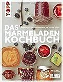 Das Marmeladen-Kochbuch. Mit den leckersten Konfitüren, Gelees und Curds der Blogger von 'Die Jungs...