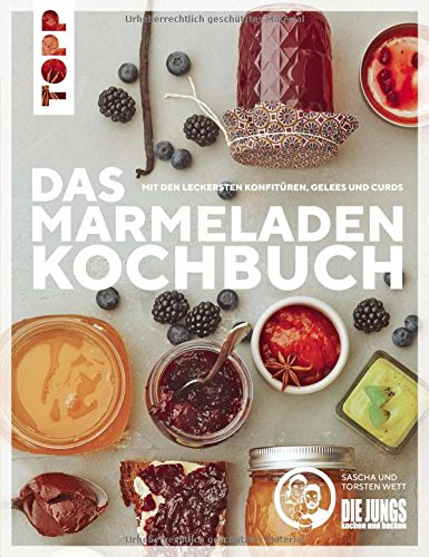 """Das Marmeladen-Kochbuch. Mit den leckersten Konfitüren, Gelees und Curds der Blogger von """"Die Jungs kochen und backen"""": Mit liebevoll handgeletterten Etiketten für jede Sorte zum Download"""