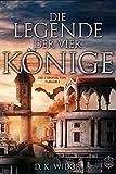 Die Legende der vier Könige: Die Chroniken von Targor 1 (Die Chroniken von Tagor)
