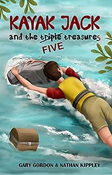 KAYAK JACK and the TRIPLE TREASURE  Pirate Island Club Book 2