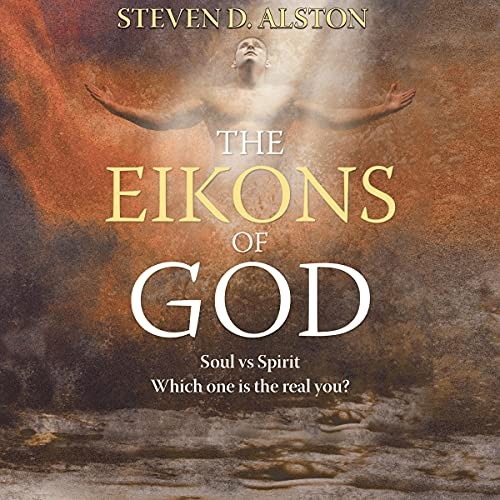 The Eikons of God Audiobook By Steven D. Alston cover art