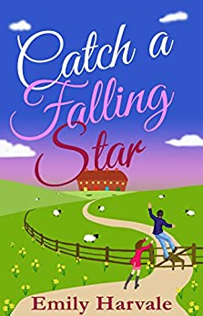 Catch A Falling Star: A Hideaway Down Novel by [Emily Harvale]