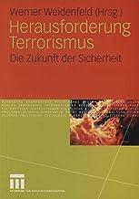 Herausforderung Terrorismus: Die Zukunft der Sicherheit (German Edition)