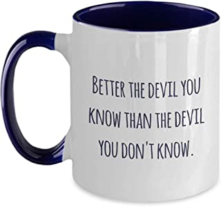 Klassisk Maxim kaffemugg: Better The Devil You Know Than The Devil You Don't Know. - Tvåfärgad marinblå 325 ml