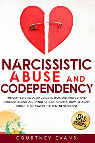 Narcissistic Abuse and Codependency The Complete Recovery Guide to Spot End and Get Over Narcissistic product image