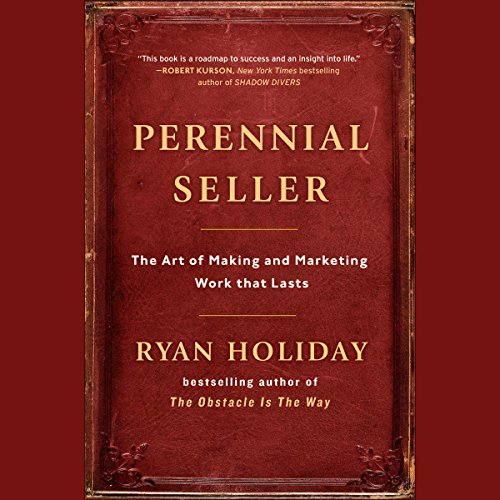 Perennial Seller     The Art of Making and Marketing Work That Lasts              By:                                                                                                                                 Ryan Holiday                               Narrated by:                                                                                                                                 Ryan Holiday                      Length: 7 hrs     124 ratings     Overall 4.6
