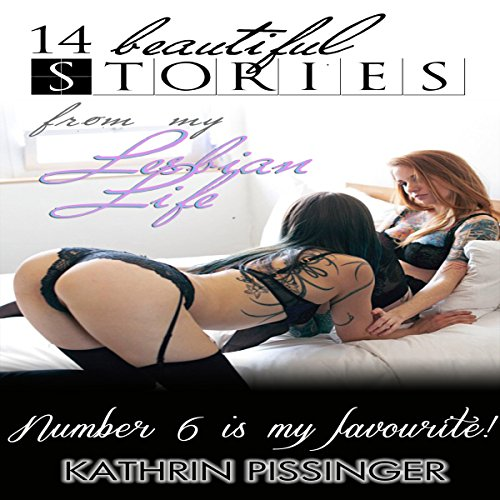 14 Beautiful Stories from My Lesbian Life: Number 6 Is My Favourite! cover art