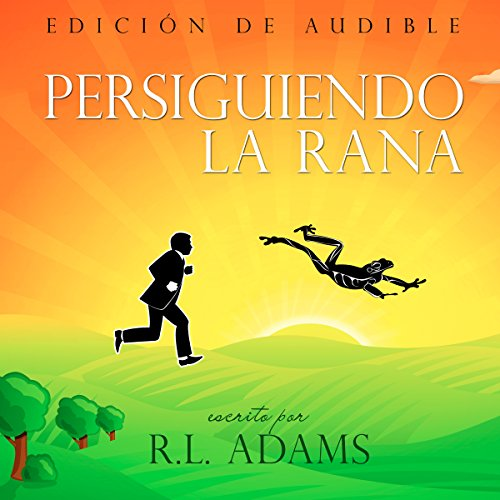 Persiguiendo a la Rana [Chasing the Frog] audiobook cover art