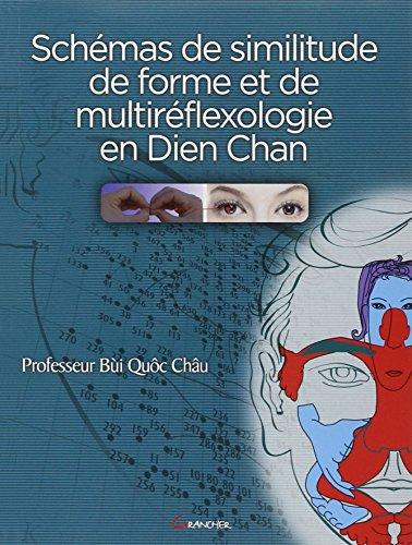 Les schémas de similitude de forme et de multiréflexologie en Dien Chan : Se soigner soi-même et devenir thérapeute en peu de temps