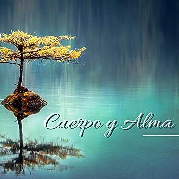 Cuerpo y Alma - Mejor Música para Dormir, Meditar, Hacer Ejercicios Espirituales y Equilibrar los Chakras
