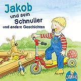 Jakob geht zum Kinderturnen / Jakob streitet sich mit Conni und verträgt sich wieder / Jakob und die nasse Hose / Jakob hilft Papa: Jakob und sein Schnuller und andere Geschichten