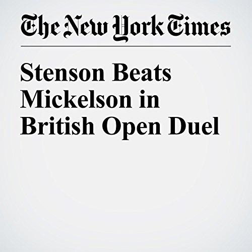 Stenson Beats Mickelson in British Open Duel audiobook cover art