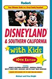 Fodor s Disneyland & Southern California with Kids, 10th Edition (Travel Guide)