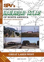 SPV's Comprehensive Railroad Atlas of North America, Great Lakes West (Includ...