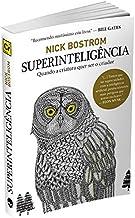 Superinteligência: Se algum dia os cérebros artificiais superarem a inteligência humana, esta nova superinteligência se to...