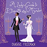 A Lady's Guide to Etiquette and Murder: Countess of Harleigh Mystery Series, Book 1
