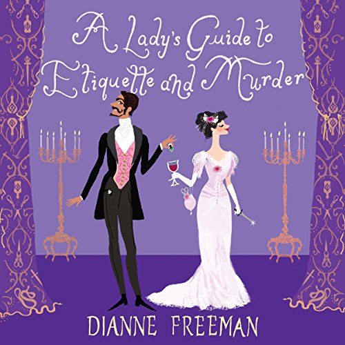A Lady's Guide to Etiquette and Murder     Countess of Harleigh Mystery Series, Book 1              By:                                                                                                                                 Dianne Freeman                               Narrated by:                                                                                                                                 Sarah Zimmerman                      Length: 8 hrs and 4 mins     351 ratings     Overall 4.4