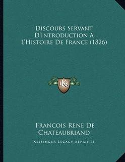 Discours Servant D'Introduction A L'Histoire De France (1826)