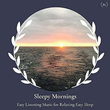 Sleepy Mornings - Easy Listening Music For Relaxing Easy Sleep