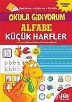 Alfabe Kücük Harfler - Okula Gidiyorum; Uygulama - Alistirma - Etkinlik