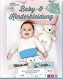 Nhen mit stoffe.de - Baby- und Kinderkleidung: Mit 2 Schnittmusterbogen und 10 Nhvideos
