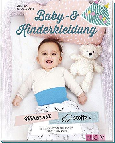 Nähen mit stoffe.de - Baby- und Kinderkleidung: Mit 2 Schnittmusterbogen und 10 Nähvideos