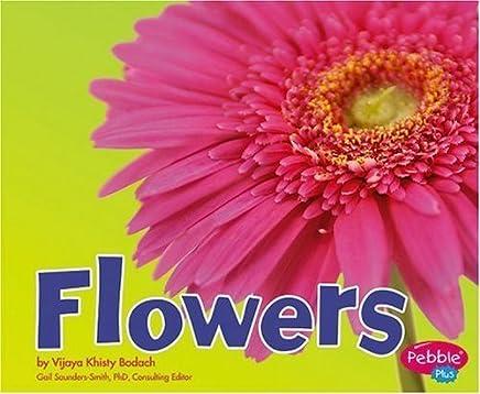 Flowers (Plant Parts) by Bodach, Vijaya Khisty (2006) Paperback