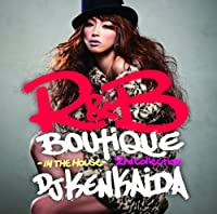 R&B BOUTIQUE-in the house-2nd Collection mixed by DJ KENKAIDA