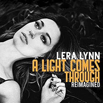 A Light Comes Through (Reimagined)