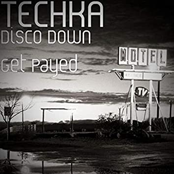 Disco Down Get Payed