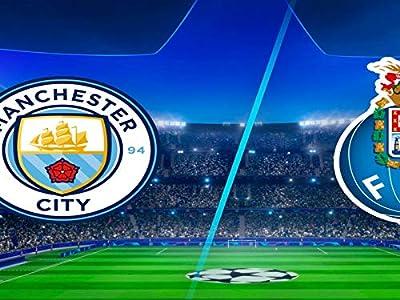 Full Match Replay: Man. City vs. Porto