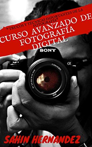 CURSO AVANZADO DE FOTOGRAFIA DIGITAL : TRUCOS Y TECNICAS ...