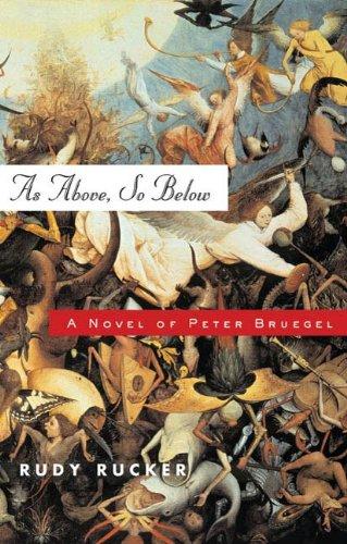 As Above, So Below: A Novel of Peter Bruegel by [Rudy Rucker]