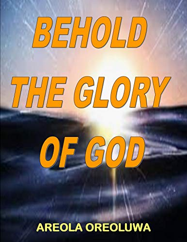 Behold, The Glory Of God. (English Edition)