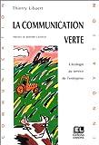 La Communication verte : L'Ecologie au service de l'entreprise