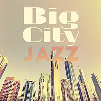 Big City Jazz: Smooth Session with Jazz Music, Bar & Lounge Rhythms
