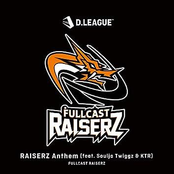 RAISERZ Anthem(feat.Soulja Twiggz&KTR)