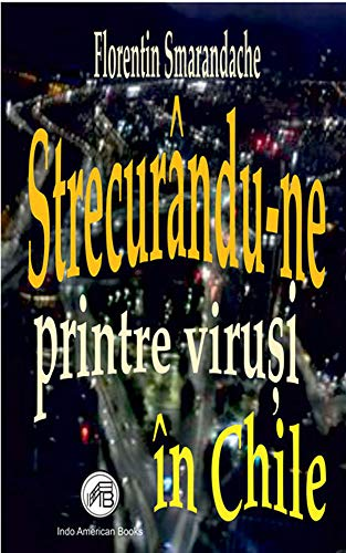 Strecurandune printre virusi in Chile (Romansh Edition)