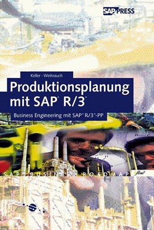Produktionsplanung und -steuerung mit SAP: Einführung in die diskrete Fertigung und die Serienfertigung mit SAP PP (SAP PRESS)