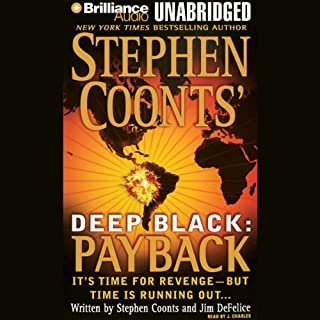 Deep Black: Payback                   By:                                                                                                                                 Stephen Coonts,                                                                                        Jim DeFelice                               Narrated by:                                                                                                                                 J. Charles                      Length: 12 hrs and 12 mins     104 ratings     Overall 4.1
