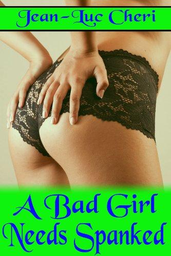 A Bad Girl Needs Spanked (English Edition)